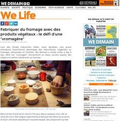 """Fabriquer du fromage avec des produits végétaux : le défi d'une """"vromagère"""""""