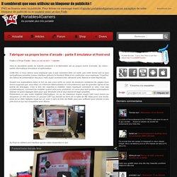 Fabriquer sa propre borne d'arcade : émulateur et optimisationPortables4Gamers