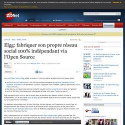 Elgg: fabriquer son propre réseau social 100% indépendant via l'Open Source