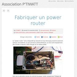Fabriquer un power router - Association P'TIWATT