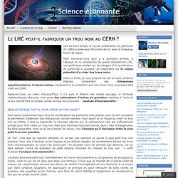 Le LHC peut-il fabriquer un trou noir au CERN ?