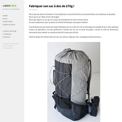 Fabriquer son sac à dos de 270g ! - Libertrek