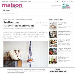 Fabriquer une suspension en macramé
