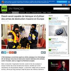 Daesh serait capable de fabriquer et d'utiliser des armes de destruction massive en Europe