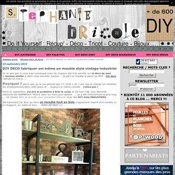 DIY DECO fabriquer soi même un meuble style vintage industriel