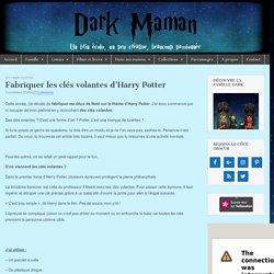Fabriquer les clés volantes d'Harry Potter