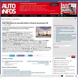 Seat fabriquera la nouvelle boîte 6 vitesses du groupe VW