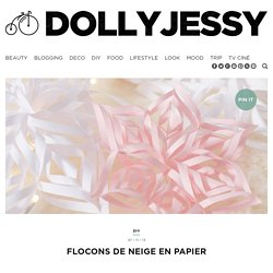 {DIY} Fabriquez des flocons de neige en papier - DollyjessyDollyjessy
