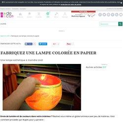 Fabriquez une lampe colorée en papier
