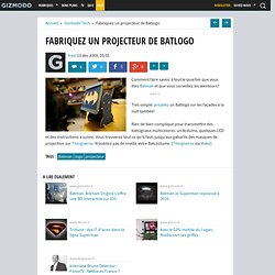 Fabriquez un projecteur de Batlogo - Gizmodo -