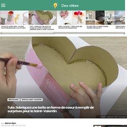 fabriquez une boîte en forme de coeur à remplir de surprises pour la Saint-Valentin