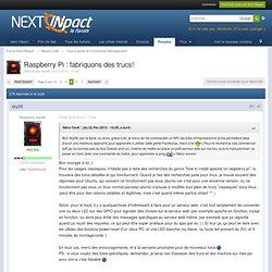 Raspberry Pi : fabriquons des trucs! - Page 5 - Topics perso et Community Management