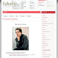Atelier littéaire : P. Bayard sur Fabula