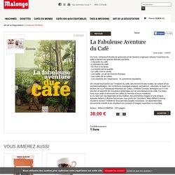 La Fabuleuse Aventure du Café - Malongo