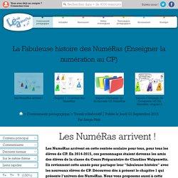 La Fabuleuse histoire des NuméRas (Enseigner la numération au CP)