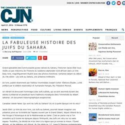 La fabuleuse Histoire des Juifs du Sahara - The Canadian Jewish News