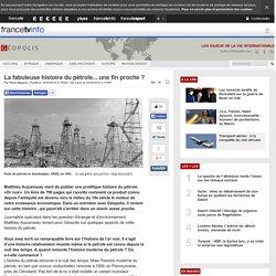 La fabuleuse histoire du pétrole... une fin proche
