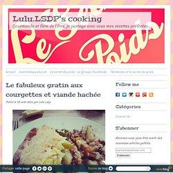 Le fabuleux gratin aux courgettes et viande hachée - Lulu.LSDP's cooking