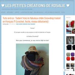 Tuto and co : Tadam! Voici le fabuleux châle Snowdrop traduit en français !!! (crochet, facile, niveau débutante)