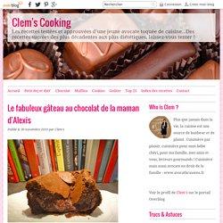 Le fabuleux gâteau au chocolat de la maman d'Alexis