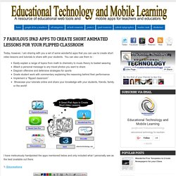 Educational Technology and Mobile Learning: 7 Fabulous iPad Apps to Create Sh...