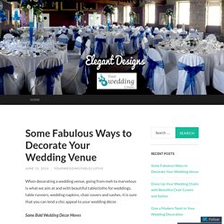 Some Fabulous Ways to Decorate Your Wedding Venue