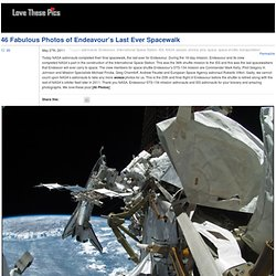 46 Fabulous Photos of Endeavour's Last Ever Spacewalk - StumbleUpon