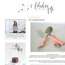 A Fabulous Fete: diy \ wrapped flatware