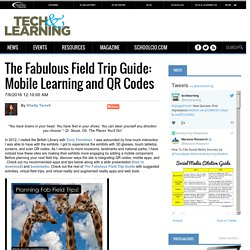 The Fabulous Field Trip Guide: Mobile Learning and QR Codes