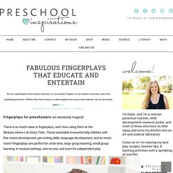 Fabulous Fingerplays That Will Educate and Entertain