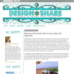 Fabulous Floorcloths Part 3 and a Style file Segment!