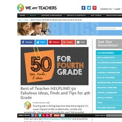 50 fabulous ideas, finds, tips, tricks, ideas, and freebies for fourth grade lessons, classrooms, classes, students, and teachers