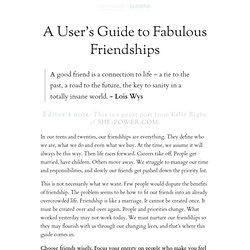 A user's guide to fabulous friendships