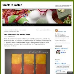 Fast & Fabulous DIY Wall Art Ideas | Crafts 'n Coffee