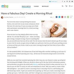 Have a Fabulous Day! Create a Morning Ritual - mindbodygreen