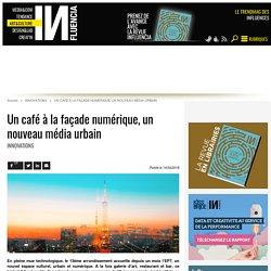 Un café à la façade numérique, un nouveau média urbain