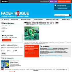 FACE AU RISQUE - Feu de patients : le risque mis sur la table