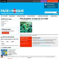 FACE AU RISQUE - Feu de patients : le risque mis sur la table