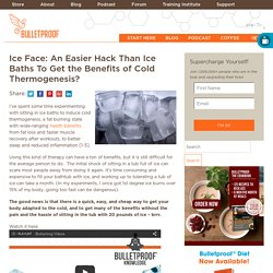 Ice Face: Hack To Get the Benefits of Cold Thermogenesis