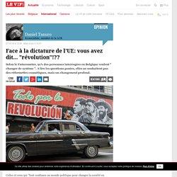 """Face à la dictature de l'UE: vous avez dit... """"révolution""""!??"""