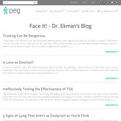 Face It! - Dr. Ekman's Blog - Paul Ekman Group, LLC