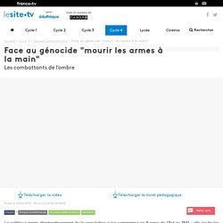 """Face au génocide """"mourir les armes à la main"""" Face au génocide """"mourir les armes à la main"""""""