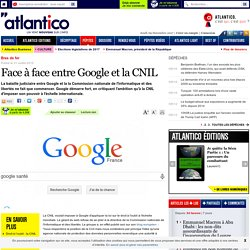 Face à face entre Google et la CNIL