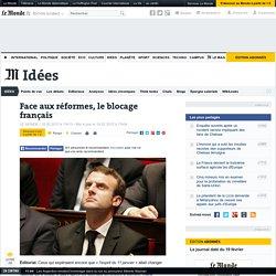Face aux réformes, le blocage français