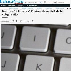 """Face aux """"fake news"""", l'université au défi de la vulgarisation"""