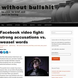 Facebook video fight: strong accusations vs. weasel words
