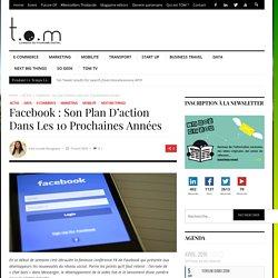 Facebook : son plan d'action dans les 10 prochaines années