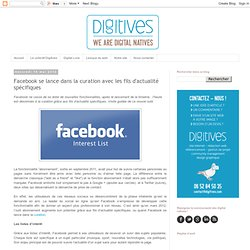 We are digital natives: Facebook se lance dans la curation avec les fils d'actualité spécifiques