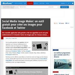 Social Media Image Maker: un outil gratuit pour créer ses images pour Facebook et Twitter
