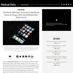 Facebook Addiction' Activates Same Brain Areas As Drugs; How Social Media Sites Hook You In